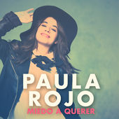Paula Rojo – Miedo a Querer – Single [iTunes Plus AAC M4A] (2015)