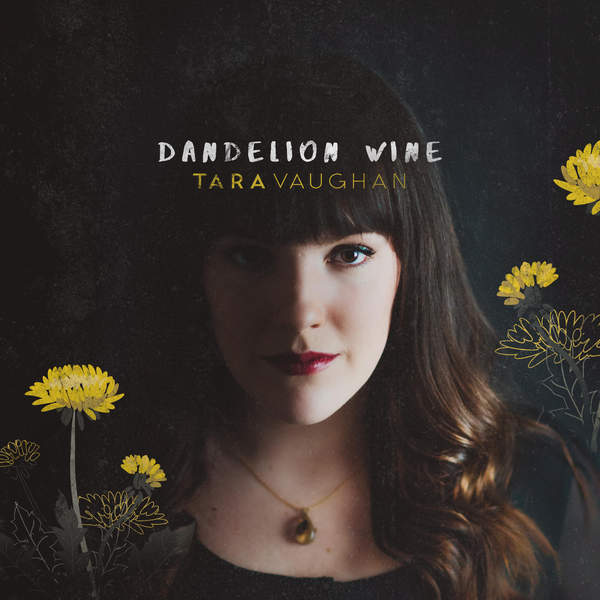 Tara Vaughan - Dandelion Wine [iTunes Plus AAC M4A] (2016)