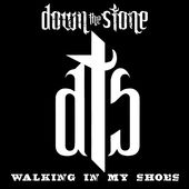 Walking in My Shoes - Single, Down the Stone