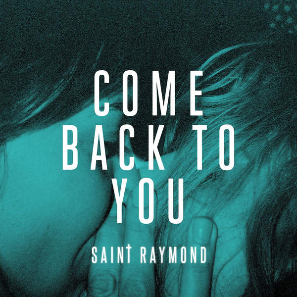 Saint Raymond – Come Back to You – Single (2015) [iTunes Plus AAC M4A]