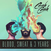 Cash Cash – Blood, Sweat & 3 Years [iTunes Plus AAC M4A] (2016)