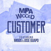 MPA Wicced – Customer (feat. Migos & Jose Guapo) – Single [iTunes Plus AAC M4A] (2015)