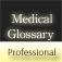 Medical Glossary (Professional Edition)