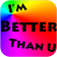 I'm Better Than You - Unleash Your Inner Awesome!