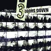The Better Life, 3 Doors Down