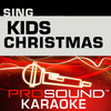 Sing Kids Christmas (Karaoke Performance Tracks)), ProSound Karaoke Band
