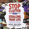 Stop Clutter from Stealing Your Life:  Discover Why You Clutter and How You Can Stop (Audiobook)