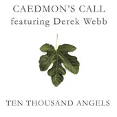Ten Thousand Angels - Caedmon's Call