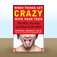 When Things Get Crazy with Your Teen : The Why, the How, and What to do Now by Mike  Bradley