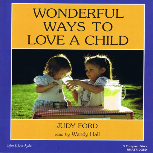 Wonderful Ways To Love A Child (Audiobook)