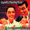 Microwaved - Pitchshifter
