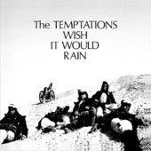 Wish It Would Rain, The Temptations