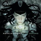Natalia Oreiro — Tu Veneno