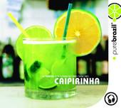 A Incrivel Bateria — Pure Brazil: Caipirinha