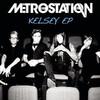 Kelsey - EP, Metro Station