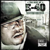 The Best of E-40: Yesterday, Today & Tomorrow, E-40