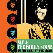 In the Still of the Night, Sly & the Family Stone