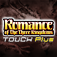 ROMANCE OF THE THREE KINGDOMS TOUCH Plus
