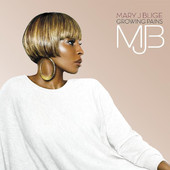 Growing Pains, Mary J. Blige