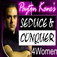 Seduce and Conquer any Man-Dating Advice and Tips for Women VideoApp-Payton Kane