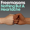 Nothing But a Heartache, Freemasons