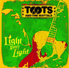 Light Your Light, Toots & The Maytals