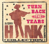 Turn Back the Years - The Essential Hank Williams Collection, Hank Williams