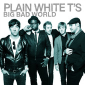 Big Bad World (Bonus Track Version), Plain White T