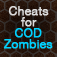 Cheats for Call of Duty Zombies