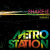 Shake It (Remixes) - Single, Metro Station