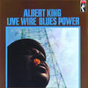 Live Wire / Blues Power (Remastered), Albert King