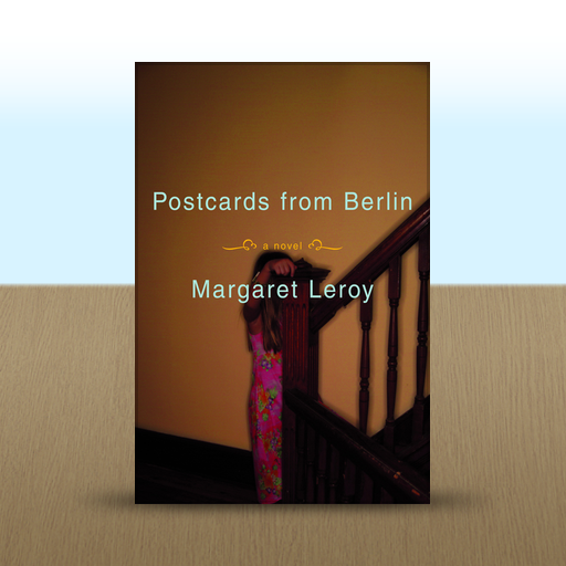 Postcards from Berlin: A Novel by Margaret Leroy