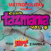 "Bring Me Back — Club Tazmania Vol. 5 ""Too Hot 2 Handle"""