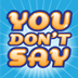 You Don&#039;t Say - the Party Game for iPad
