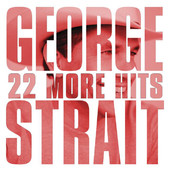 22 More Hits, George Strait
