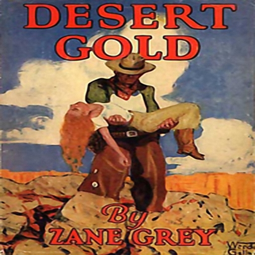 Desert Gold, by Zane Grey