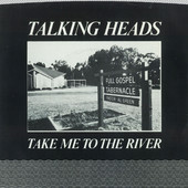 Take Me to the River (Edit) / Thank You for Sending Me an Angel [Digital 45], Talking Heads