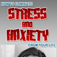 Eliminate Stress and Anxiety in your life