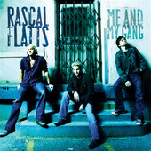 Me and My Gang (Bonus Track), Rascal Flatts
