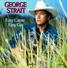 Easy Come, Easy Go, George Strait