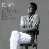 Dino - The Essential Dean Martin, Dean Martin