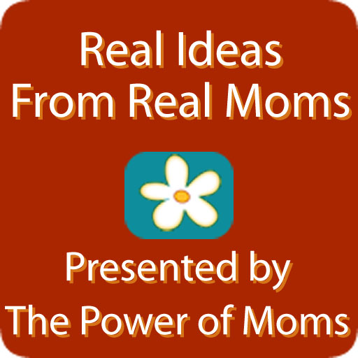 Real Ideas From Real Moms