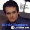 Merle Haggard: 20 Greatest Hits, Merle Haggard