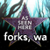 As Seen Here: Forks, WA