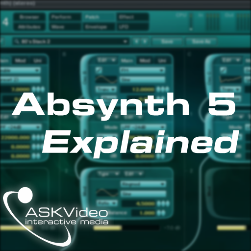 Absynth 5 - Explained