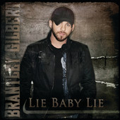 Lie Baby Lie - Single, Brantley Gilbert