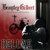 Halfway to Heaven (Deluxe Edition), Brantley Gilbert