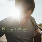 The World from the Side of the Moon (Deluxe), Phillip Phillips