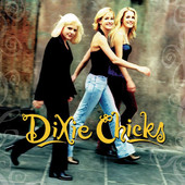 Wide Open Spaces, Dixie Chicks
