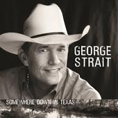 Somewhere Down In Texas, George Strait